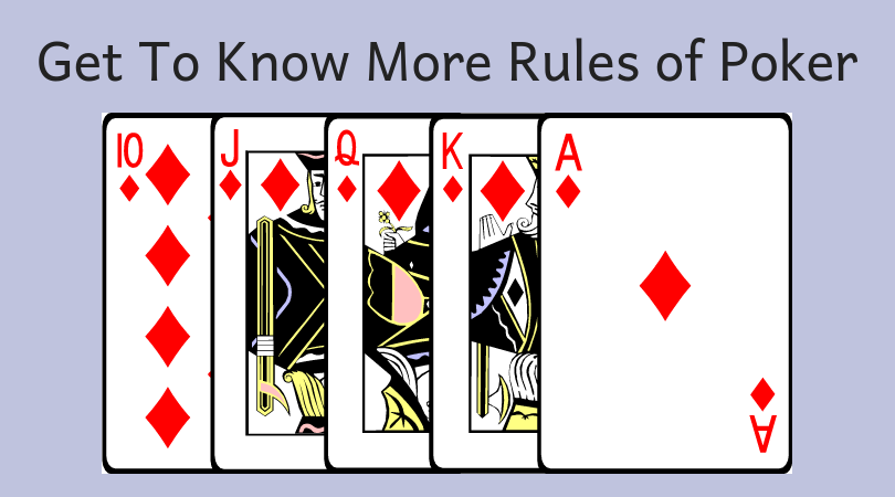 Get To Know More Rules of Poker